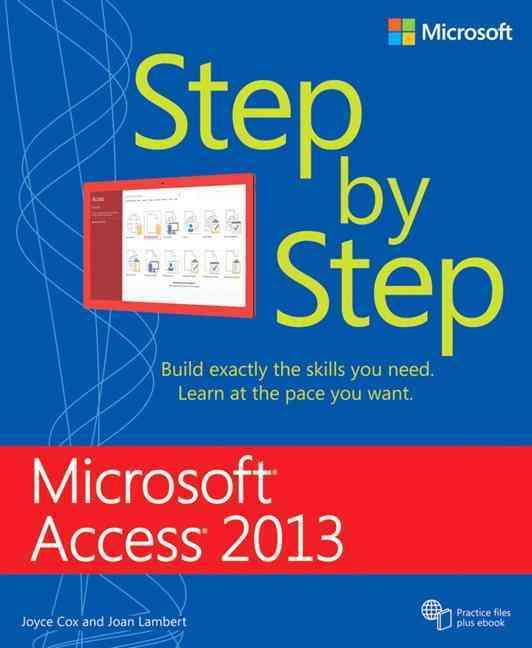 Microsoft Access 2013 Step by Step By Lambert, Joan/ Cox, Joyce