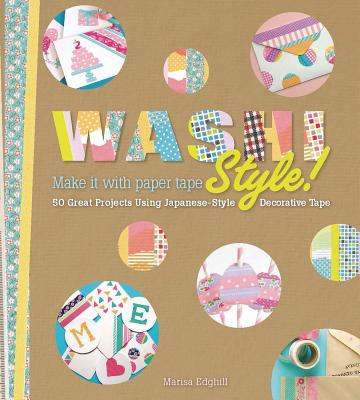 Washi Style By Edghill, Marisa